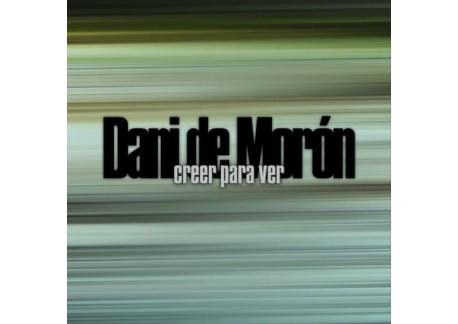Dani de Morón - Creer para ver (CD)
