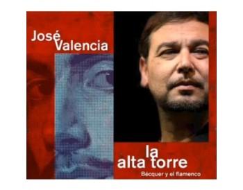 José Valencia - La alta torre. Bécquer y el flamenco (CD)