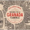 Paseando por la Granada flamenca - Alicia González Sánchez (Libro)