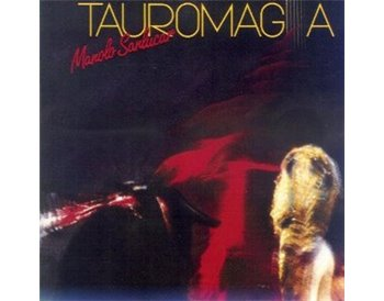 Manolo Sanlúcar - Tauromagia (Vinyl)