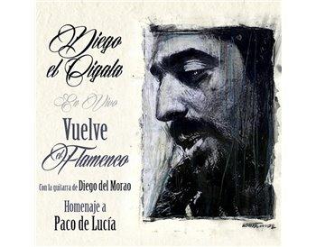 Diego el Cigala - Vuelve el Flamenco