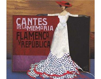 Cantes de la memoria. Flamenco y República  (2CD)