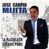 José Carpio Mijita - La Plazuela en estado puro