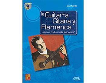 La guitarra gitana y flamenca, vol. 1. A compás por arriba