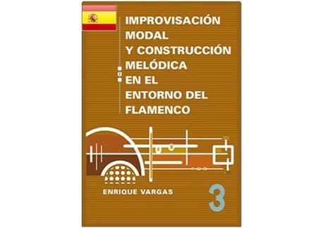 """Libro 3: """"Aportaciones escalísticas modernas en el lenguaje modal del flamenco"""""""