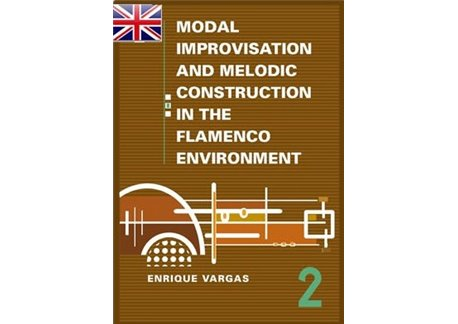 """Book 2: """"Main Flamenco Modes and their Melodic and Harmonic Aspects"""""""