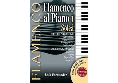 Método didáctico. Flamenco al piano 1. Soleá