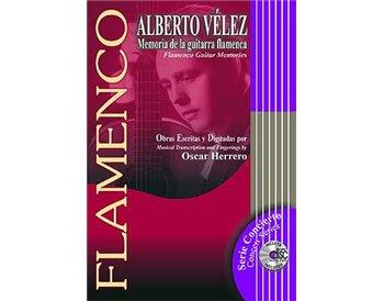 Alberto Vélez. Memoria de la guitarra flamenca.