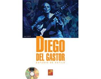 Diego del Gastor. Estudio de estilo. Libro + CD