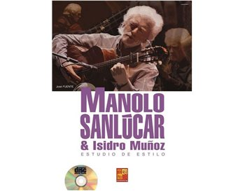 Manolo Sánlucar & Isidro Muñoz. Estudio de estilo. Libro + CD
