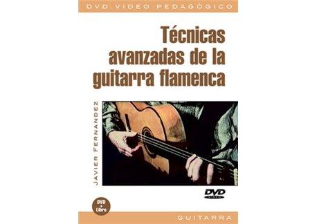 Técnicas avanzadas de la guitarra flamenca. DVD + Libreto