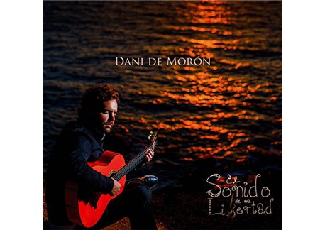 Dani de Morón - El Sonido De Mi Libertad