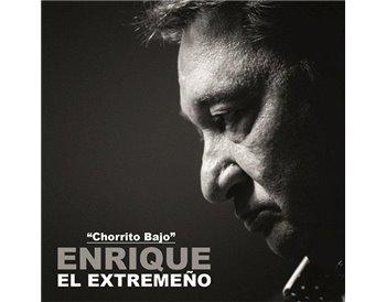 Enrique el Extremeño - Chorrito Bajo