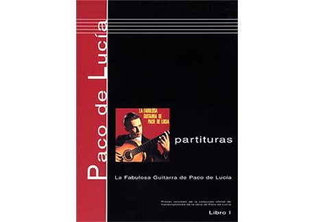 Partituras. Libro 1. La Fabulosa Guitarra de Paco de Lucía