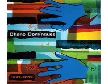 Chano Domínguez  - 1993-2003 (2 CD)