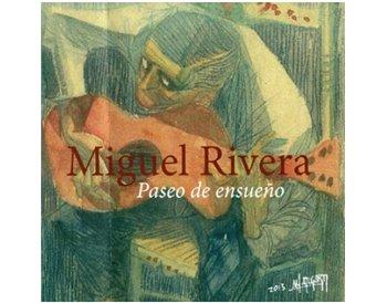 Miguel Rivera - Paseo de ensueño