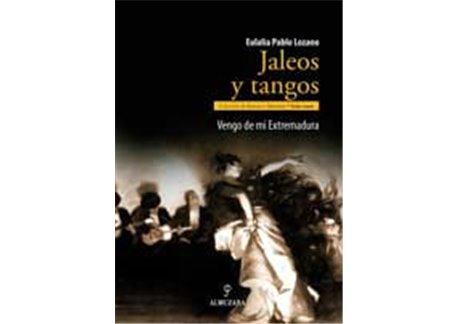 Jaleos y Tangos. Vengo de mi Extremadura