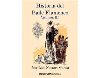 Historia del Baile Flamenco (Vol. III)