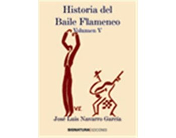 Historia del Baile Flamenco (Vol. V)