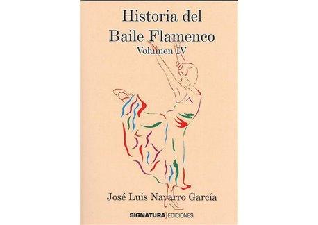 Historia del Baile Flamenco (Vol. IV)