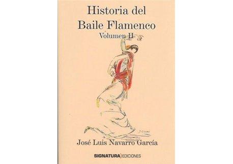 Historia del Baile Flamenco (Vol. II)
