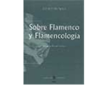 Sobre flamenco y flamencología