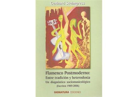 Flamenco Postmoderno: Entre tradición y heterodoxia.