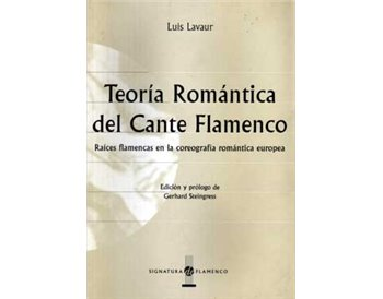 Teoría Romántica del Cante Flamenco. Raíces flamencas en ...