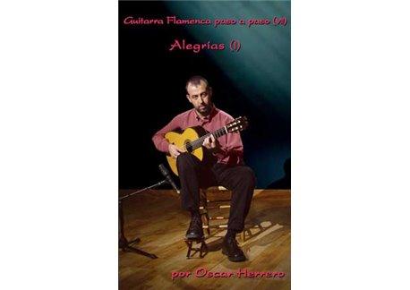 La Guitarra Flamenca paso a paso (VII) 45 Min. Alegrías (I)