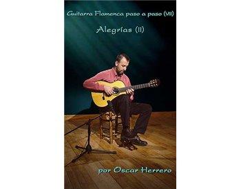 La Guitarra Flamenca paso a paco (VIII) 50 Min. Alegrías II