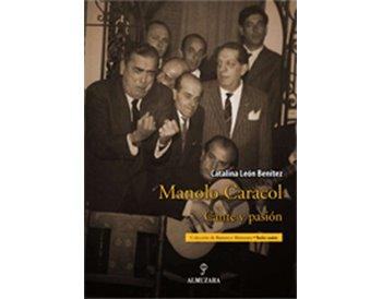 Manolo Caracol. Cante y pasión