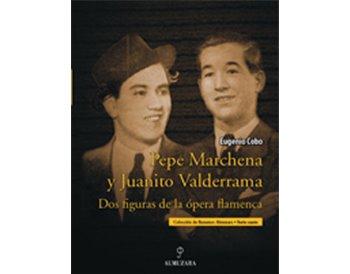 Pepe Marchena y Juanito Valderrama  -Las vidas paralelas de