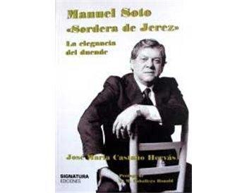 Manuel Soto Sordera de Jerez La elegancia del duende