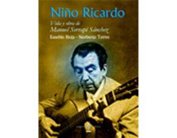 Niño Ricardo. Vida y obra de Manuel Serrapí Sánchez