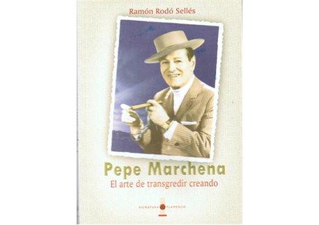Pepe Marchena. El arte de transgredir creando