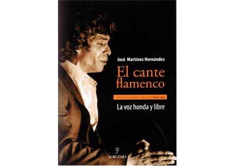 El cante flamenco. La voz honda y libre.