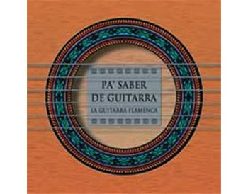 Pa Saber de Guitarra. La guitarra flamenca