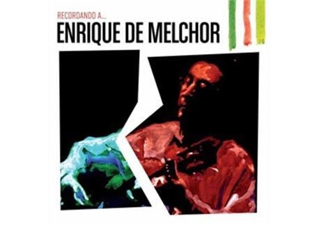 Recordando A Enrique Melchor