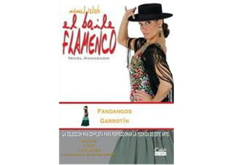 El Baile Flamenco  vol. 11 Fandangos y Garrotín.