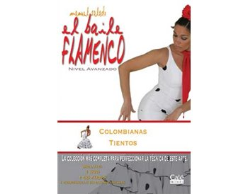El Baile Flamenco vol. 15 Colombianas y Tientos