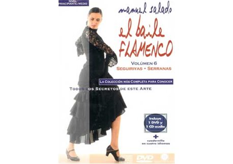 El Baile Flamenco. Vol. 6. SEGUIRIYAS - SERRANAS