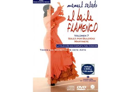 El Baile Flamenco. Vol. 7. SOLEÁ POR BULERÍAS -MARTINETE
