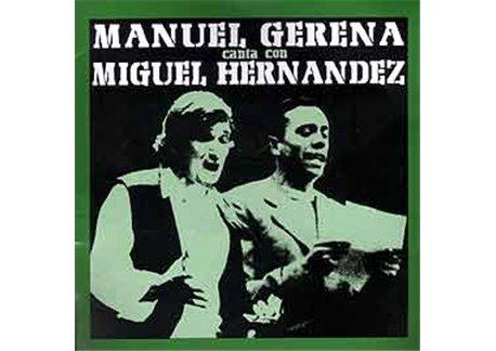 Manuel Gerena canta con Miguel Hernández