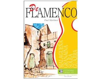 DE FLAMENCO: SOLEÁ, MALAGUEÑA, GRANAINA Y GUAJIRA +  CD