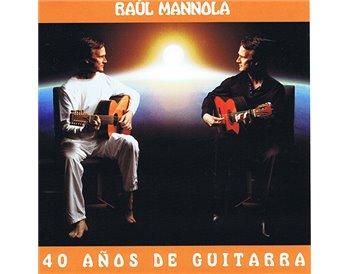 Raúl Mannola - 40 años de guitarra (2 CD)
