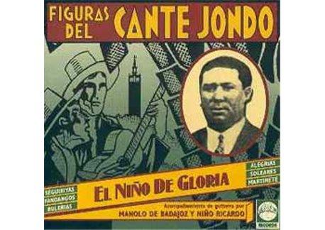 Figuras Del Cante Jondo - El Niño De La Gloria
