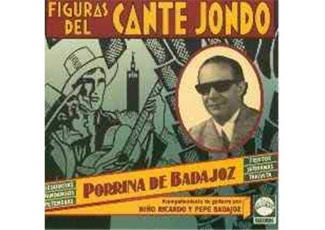 Figuras Del Cante Jondo - Porrina De Badajoz