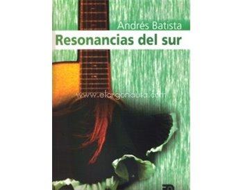 Resonancias del Sur. Música para guitarra solista, a dúo, trío, cuarteto y quinteto