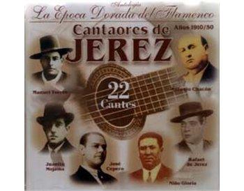 Cantaores de Jerez - Epoca dorada del Flamenco