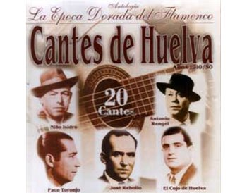 Cantes de Huelva - Epoca dorada del Flamenco